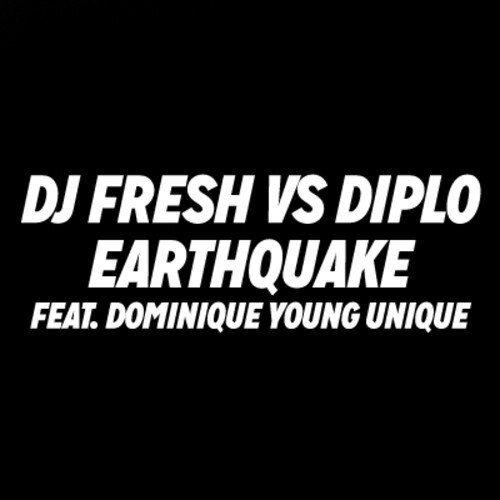 Diplo vs DJ Fresh - Earthquake (ft. Dominique Young Unique) : Massive Trap / Dubstep Anthem