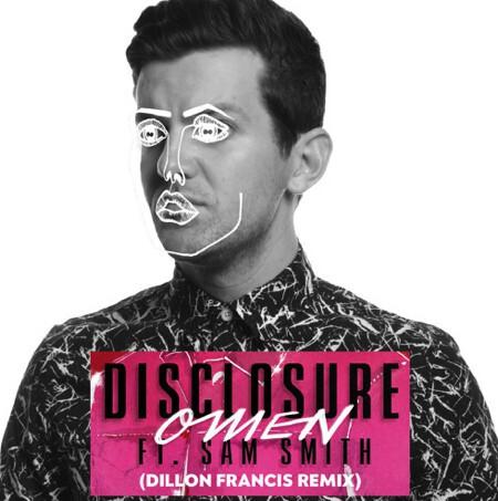 Disclosure ft. Sam Smith - Omen (Dillon Francis Remix) : Must Hear Remix