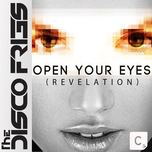 Disco Fries – Open Your Eyes (Revelation) : Huge Electro House Anthem