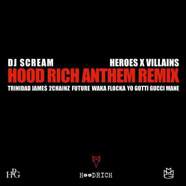 DJ Scream - Hoodrich Anthem (Heroes x Villians Remix) Feat Trinidad Jame$
