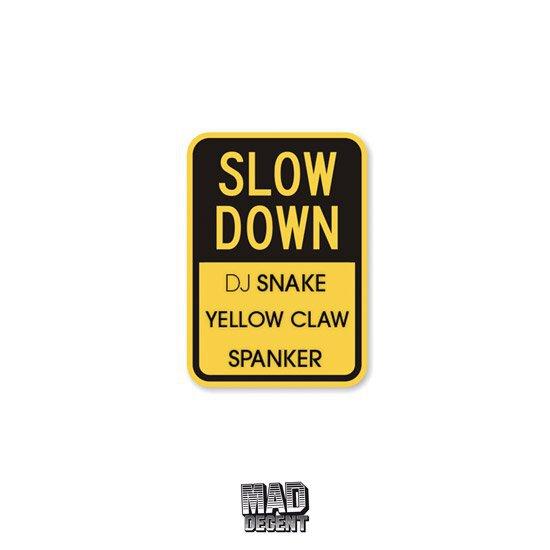 DJ Snake x Yellow Claw x Spanker - Slow Down : Huge Trap / Moombahton / Slowdown Anthem [Free Download]