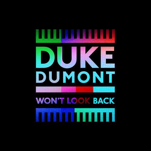 "Duke Dumont Delivers Must Hear Deep House Original ""Won't Look Back"""