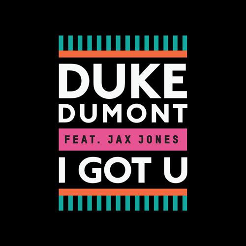 "Duke Dumont Streams Incredible New House Single ""I Got U"" ft. Jax Jones"