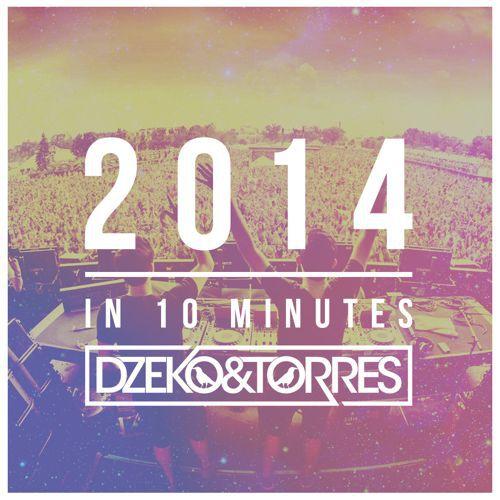 Dzeko & Torres - 2014 In 10 Minutes : 62 Of The Biggest EDM Anthems