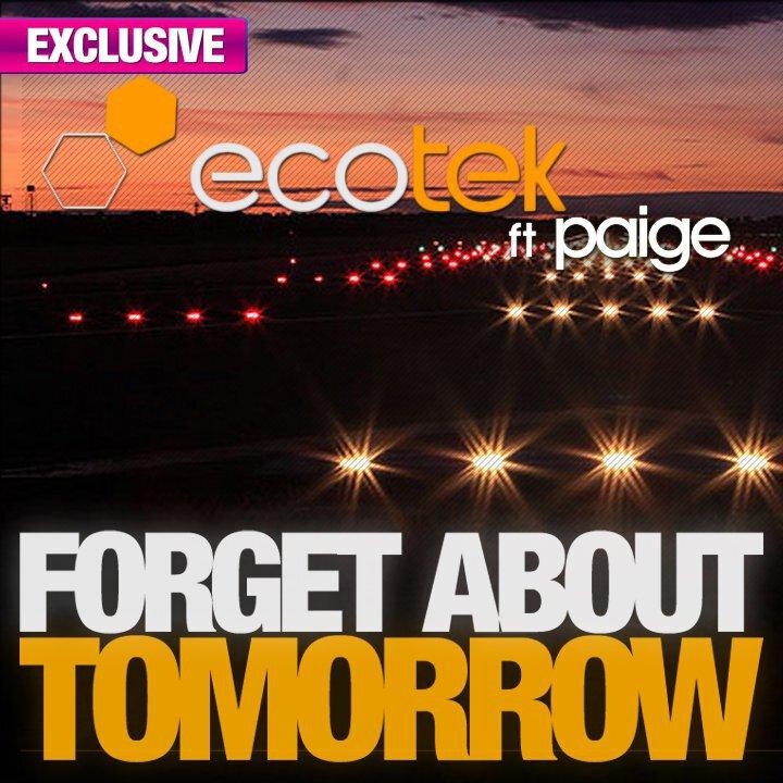 Ecotek Ft. Paige - Forget About Tomorrow (Original Mix + Kdevin Alves + Trajikk & Joman Remix) : House / Electro Single and Remixes [TSIS EXCLUSIVE]
