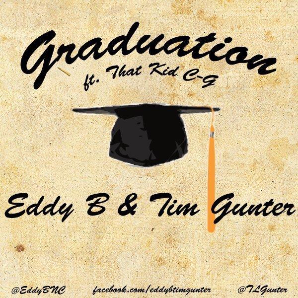 Eddy B & Tim Gunter ft. That Kid C-G - Graduation :  Must Hear New Chill Hip Hop