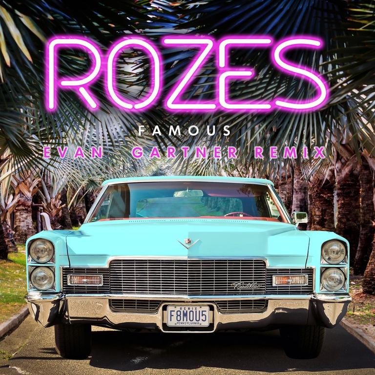 Evan Gartner Remix Rozes Famous