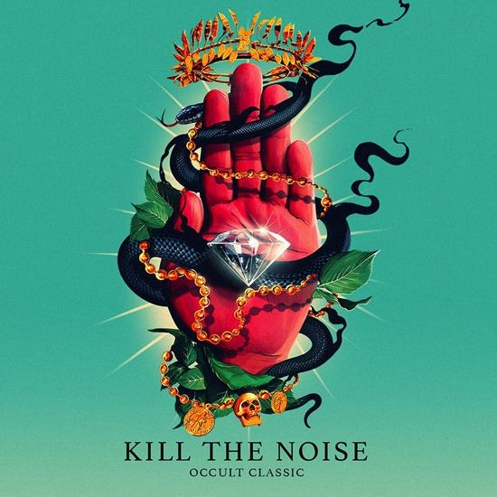 [EXCLUSIVE ALBUM STREAM] Kill The Noise - Occult Classic : Must Hear Album