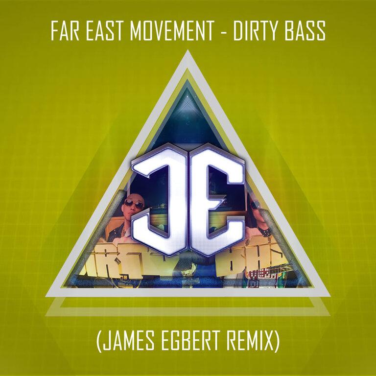 Far East Movement - Dirty Bass (James Egbert Remix) : Huge Electro House / Club Remix + Bonus will.i.am Remix [FREE DOWNLOAD]