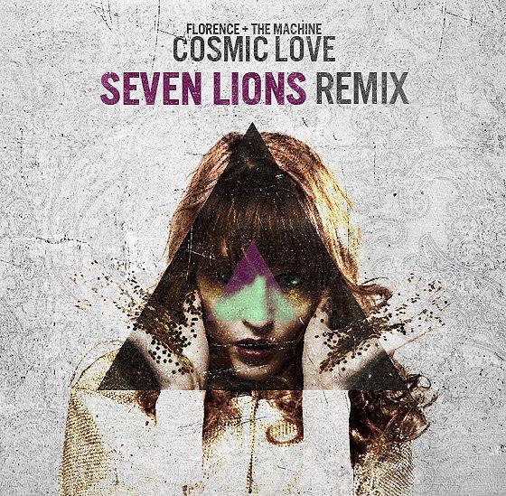 Florence + The Machine - Cosmic Love (Seven Lions Remix) + Original : Dubstep BANGERS
