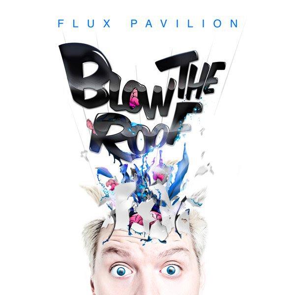 Flux Pavilion - Blow the Roof EP : Review + Minimix + LIVE STREAM
