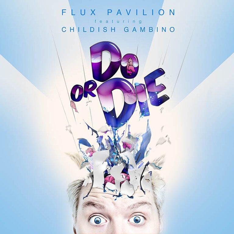 Flux Pavilion – Do Or Die (Ft. Childish Gambino) [Flosstradamus Remix] : Massive Trap Remix