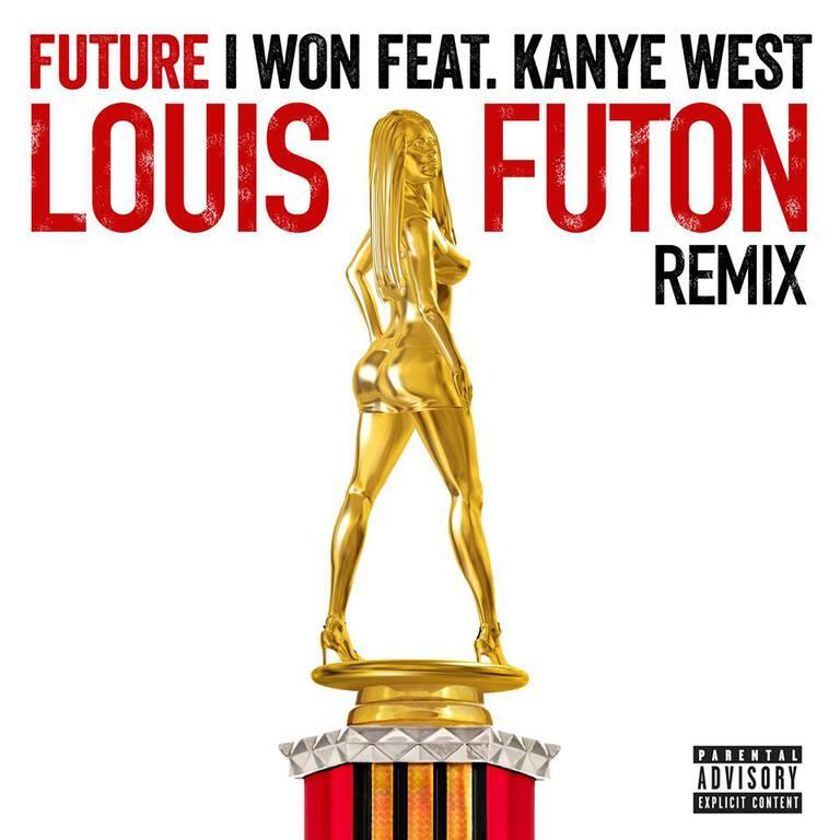 Future - I Won (Ft. Kanye West) (Louis Futon Remix) : Must Hear Chill Remix [Free Download]