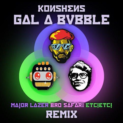 Gal a Bubble (Major Lazer x Bro Safari x ETC!ETC! Remix) - Konshens : Huge Moombahton / Reggae / Dancehall Collaboration [Free Download]
