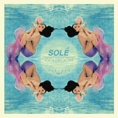 Goldroom - Solé Fixtape Vol. 7 (Mixtape) : 60 Minute Chillwave / Disco / Indie  Mix