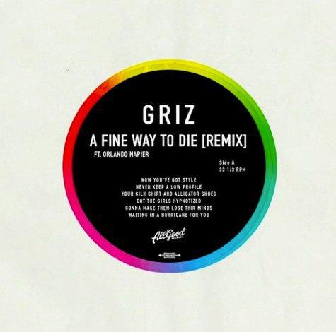 GRiZ - A Fine Way To Die (GRiZ Remix) [Free Download]