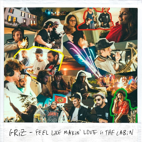 GRiZ Feel like makin love
