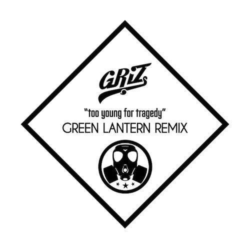 GRiZ – Too Young For Tragedy (Dj Green Lantern Remix) : Massive Trap / Hip-Hop Remix [Free Download] [TSIS PREMIERE]