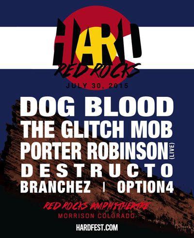 HARD Red Rocks 2015 Lineup Announced Featuring Dog Blood (Skrillex + Boys Noize)
