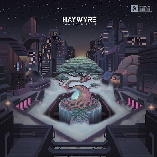 Haywyre - Two Fold Pt. 2 Album : Must Hear 9 Track Album Stream [Free Download]