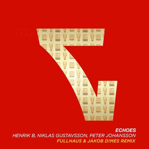 Henrik B & Niklas Gustavsson & Peter Johansson - Echoes (FULLHAUS & JAKOB D!MES REMIX) : Melodic Progressive House / Trap [Free Download]