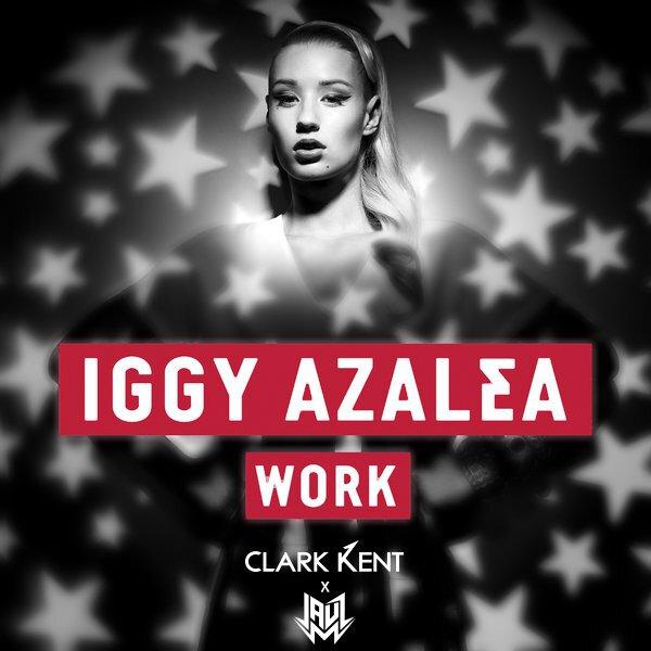 Iggy Azalea's 'Work' Gets a Huge Trap Remix from Clark Kent & Jauz [Free Download]
