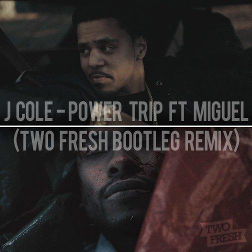 J. Cole – Power Trip (Two Fresh Remix) : Fresh Downtempo / Hip-Hop / Trap Remix [Free Download]