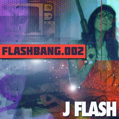 J Flash - Flashbang 002 : Bangin 30 Minute Electro Mix