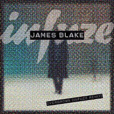 James Blake - Overgrown (Infuze Remix) : Chill Melodic Indie Trap Remix [Free Download] [TSIS PREMIERE]