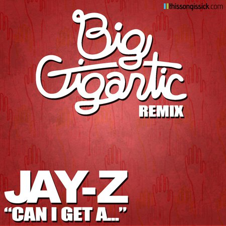 Jay-Z - Can I Get A... (Big Gigantic Remix) : Funk / Jazz / Dubstep Remix for Breaking 100k Fans [Free Download] [TSIS PREMIERE]