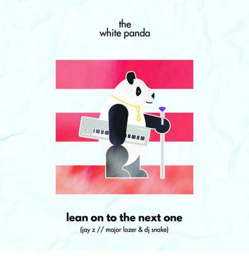 Jay-Z x Major Lazer & DJ Snake - Lean On To The Next One (The White Panda Edit) [Free Download]