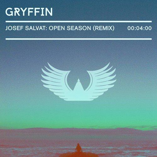 Josef Salvat - Open Season (Gryffin Remix) : Refreshing Melodic House Remix
