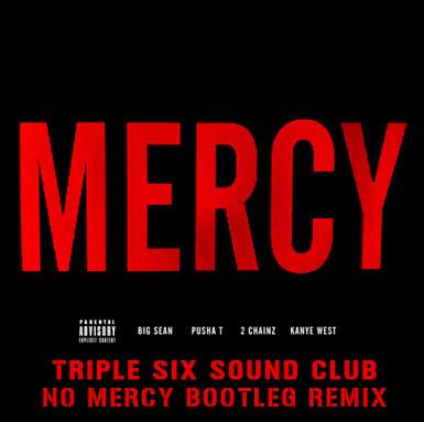 Kanye West - Mercy (Triple Six Sound Club No Mercy Bootleg Remix) : Must Hear Dubstep Remix / Bass Music
