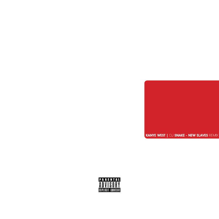 Kanye West - New Slaves (Dj Snake Remix) : Must Hear Hip-Hop / Trap Remix [Free Download]