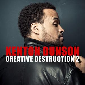 Kenton Dunson - Creative Destruction 2 : Must Hear New Chill Hip Hop Mixtape