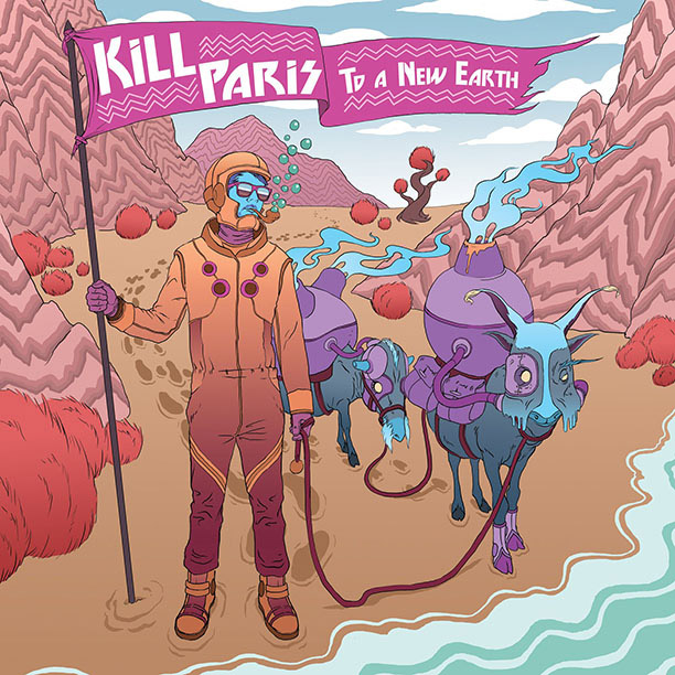 Kill Paris - To A New Earth EP : Electro-Soul / Future-Funk EP Feat. Remixes from GRiZ