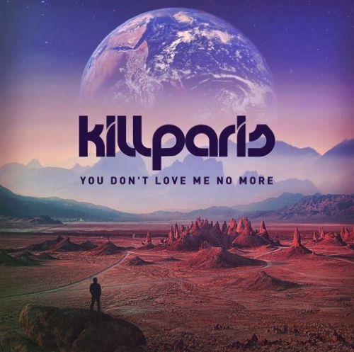 Kill Paris - You Don't Love Me No More : Funk Meets Future Bass [Free Download]