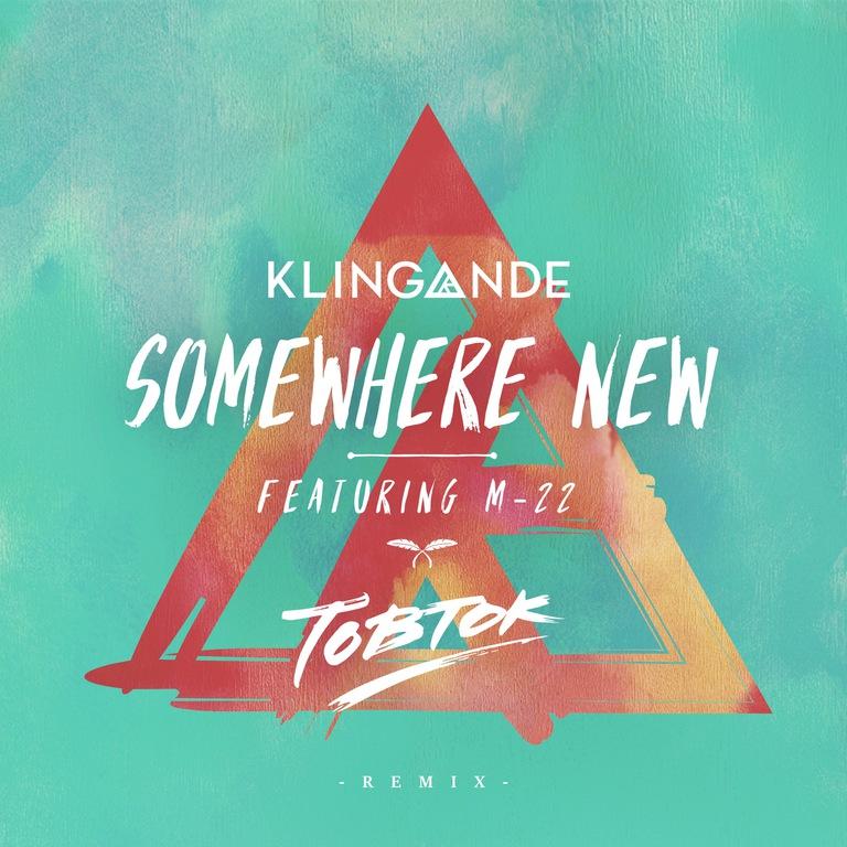 Klingande ft. M22 - Somewhere New (Tobtok Remix) [Cover Art]
