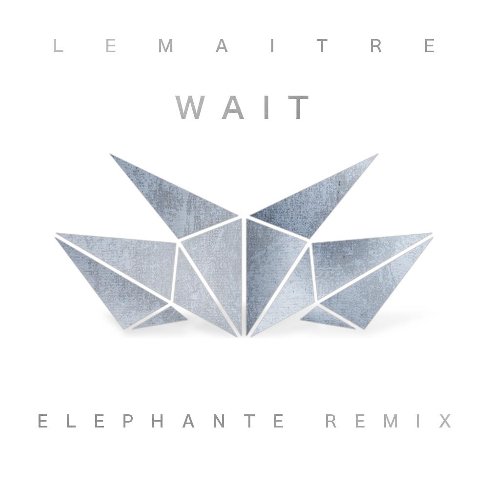 Lemaitre - Wait (Elephante Remix) : Electro / Nu-Disco [Free Download]
