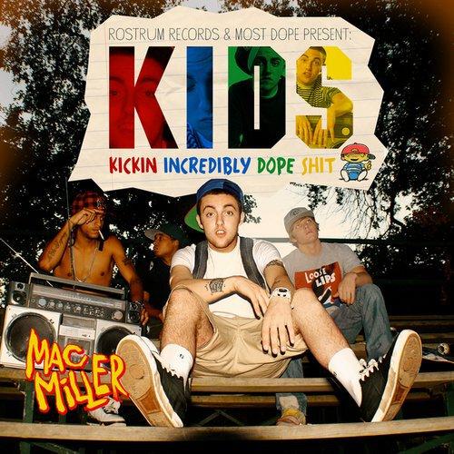 Mac Miller- K.I.D.S.: Too Sick Chill Mixtape