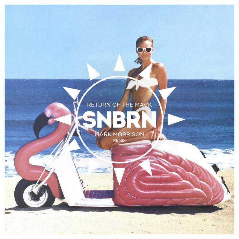Mark Morrison - Return Of The Mack (SNBRN Remix) : Must Hear Summer House Remix [Free Download]