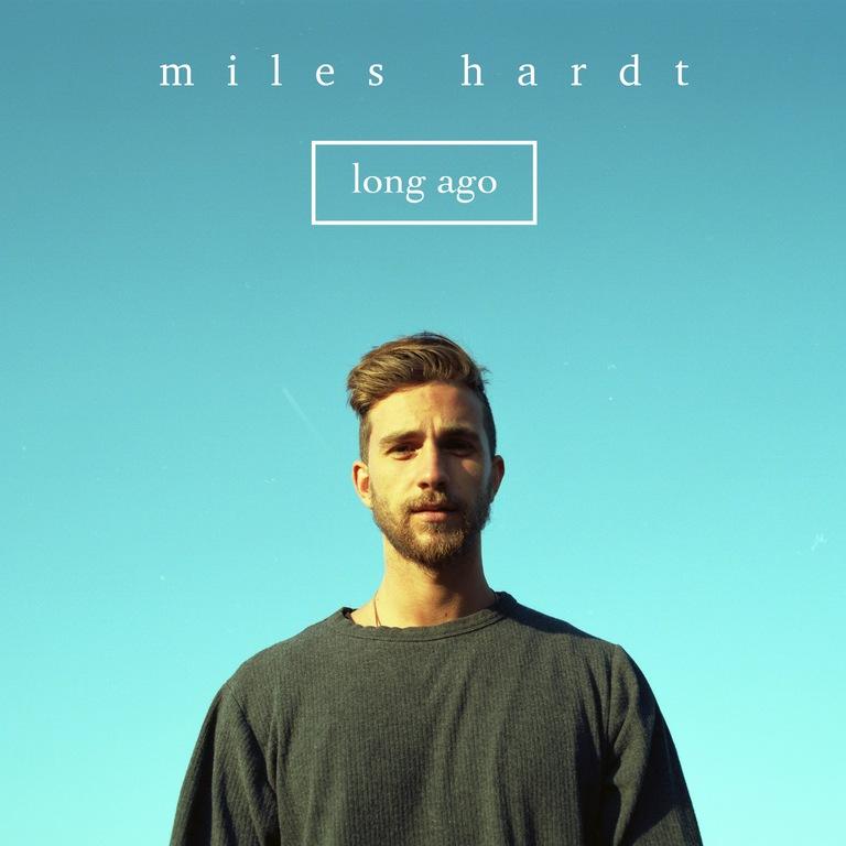 Miles Hardt Long Ago