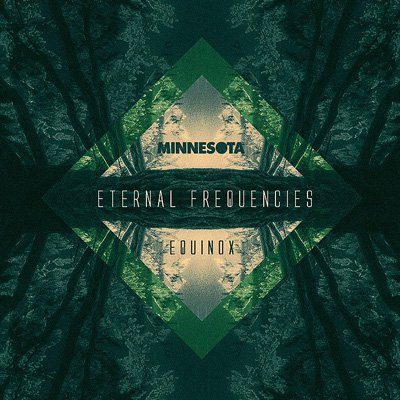 Minnesota - Eternal Frequencies - Equinox EP : Melodic Chill Dubstep [Free Download]