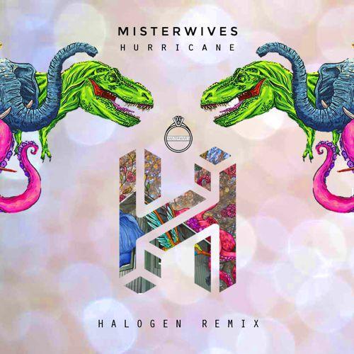 Misterwives - Hurricane (Halogen Remix) : Summer Indie House Remix [Free Download]