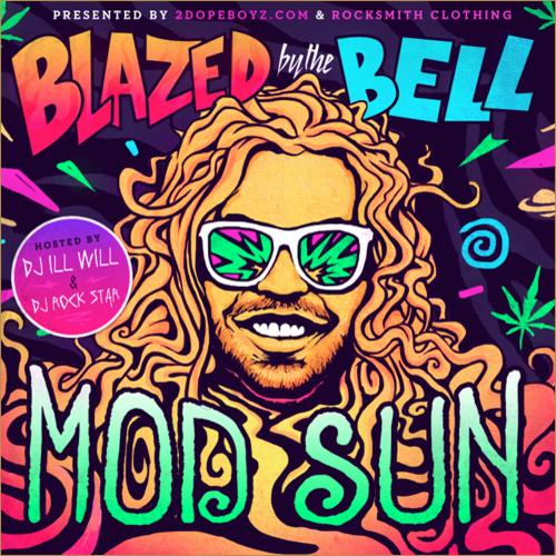 Mod Sun - Blazed by the Bell : New Chill Hip Hip Mixtape