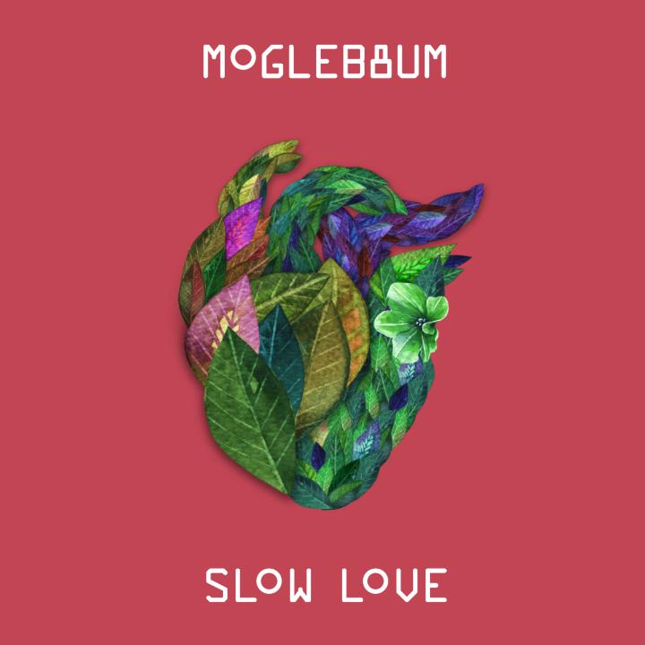 Moglebaum Slow Love