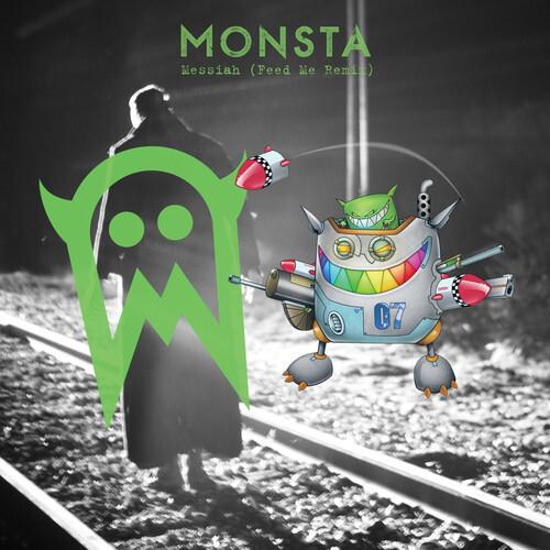 Monsta - Messiah (Feed Me Remix) + (Dirty South Remix) : Progressive House / Electro House