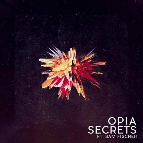 Opia - Secrets (Feat. Sam Fischer) [Cover Art]