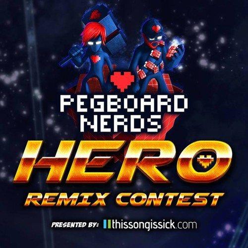 Pegboard Nerds - Hero (Teminite Remix) : Remix Competition Winner