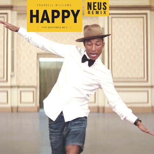 Pharrell Williams - Happy (NEUS Remix) : Must Hear Electro Funk Remix